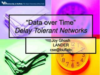 Data over Time  Delay Tolerant Networks