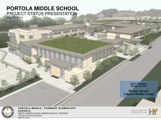 PORTOLA MIDDLE SCHOOL  PROJECT STATUS PRESENTATION May  31 , 2014
