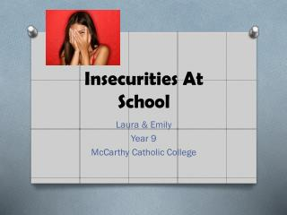 Insecurities At School