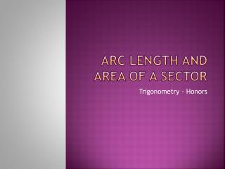 Arc length and area of a sector