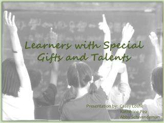 Learners with Special Gifts and Talents