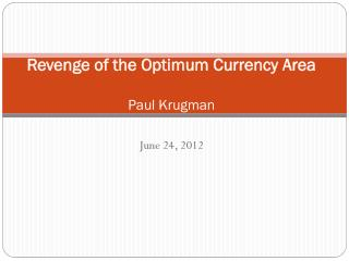 Revenge of the Optimum Currency Area Paul  Krugman