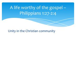 A life worthy of the gospel – Philippians 1:27-2:4