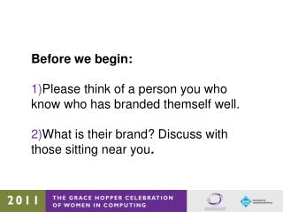 Before we begin: Please think of a person you who know who has branded themself well.
