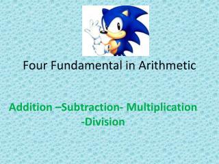 Four Fundamental in Arithmetic
