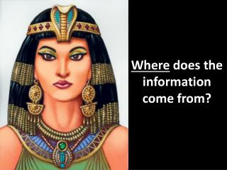 Where  does the information come from?