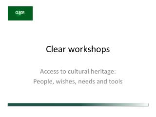 Clear workshops