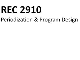 REC 2910 Periodization  & Program Design