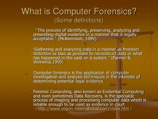 What is Computer Forensics Some definitions