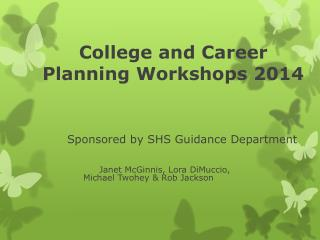 College and Career Planning Workshops 2014