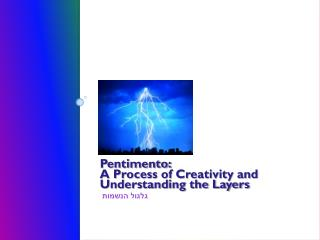 Pentimento: A Process of Creativity and Understanding the Layers גלגול הנשמות