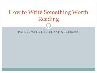 How to Write Something Worth Reading