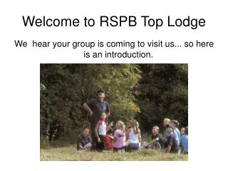 Welcome to RSPB Top Lodge