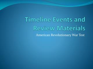 Timeline  Events and Review Materials