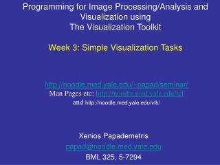 Programming for Image Processing/Analysis and Visualization using  The Visualization Toolkit Week 3: Simple Visualizatio