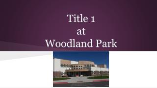 Title 1  at  Woodland Park