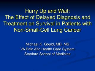Hurry Up and Wait:  The Effect of Delayed Diagnosis and Treatment on Survival in Patients with  Non-Small-Cell Lung Canc