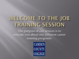 Welcome to the job training session
