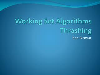 Working Set Algorithms Thrashing