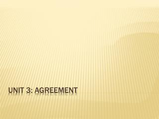 Unit 3: Agreement