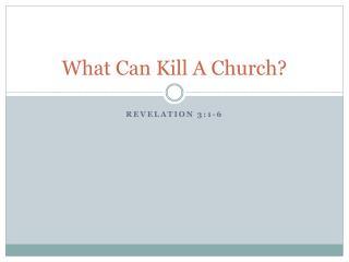 What Can Kill A Church?