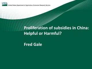 Proliferation of subsidies in China:  Helpful or Harmful? Fred Gale