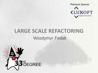 large scale  Refactoring