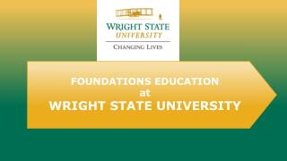 FOUNDATIONS EDUCATION  at WRIGHT STATE UNIVERSITY