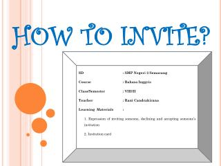 HOW TO INVITE?