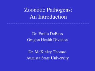 Zoonotic Pathogens:   An Introduction