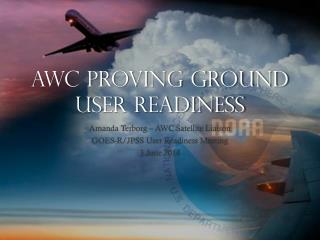 AWC Proving Ground User Readiness