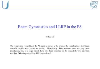 Beam Gymnastics and LLRF in the PS