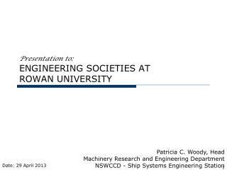 Presentation to: ENGINEERING SOCIETIES AT  ROWAN UNIVERSITY