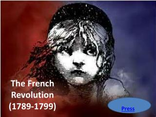The French Revolution  (1789-1799)