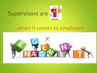 Supervisors are