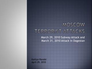 MOSCOW terrorist attacks