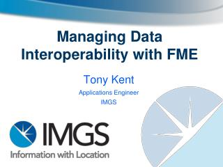 Managing Data Interoperability with FME