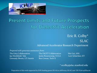 Present Limits and Future Prospects for Dielectric Acceleration