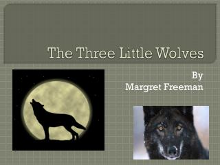 The Three Little Wolves