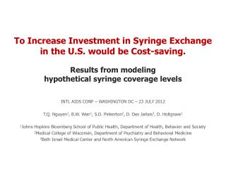 To Increase Investment in Syringe Exchange  in the U.S. would be Cost-saving.