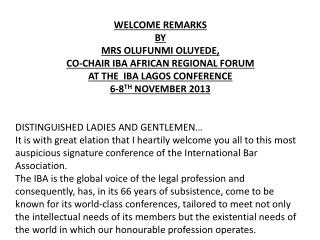 WELCOME REMARKS  BY  MRS OLUFUNMI OLUYEDE, CO-CHAIR IBA AFRICAN REGIONAL FORUM
