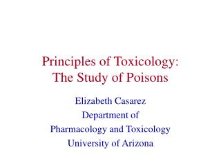 Principles of Toxicology: The Study of Poisons