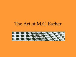 The Art of M.C. Escher