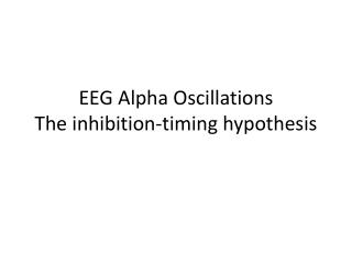 EEG Alpha Oscillations The inhibition-timing hypothesis