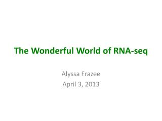 The Wonderful World of RNA- seq