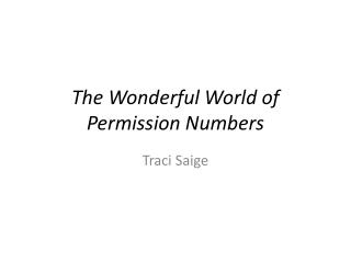 The Wonderful World of Permission Numbers