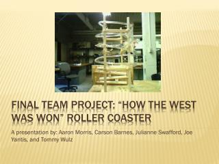 "Final Team Project: ""How the West Was Won"" Roller Coaster"