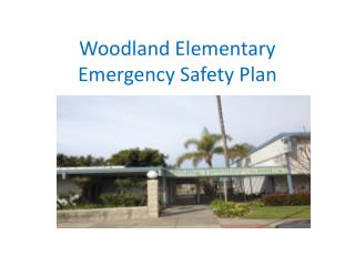 Woodland Elementary Emergency Safety Plan