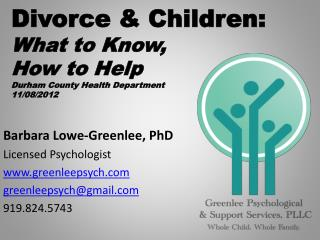 Divorce & Children:  What  to Know,  How to Help Durham County Health Department 11/08/2012