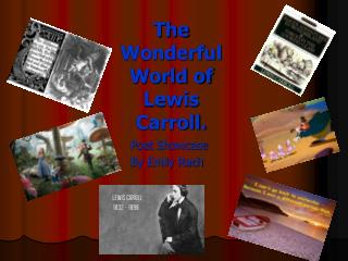 The Wonderful World of Lewis Carroll.